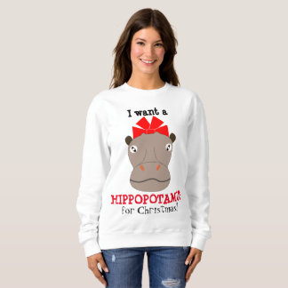 I Want a Hippopotamus for Christmas! Sweat Shirt