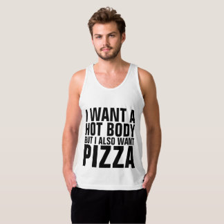 I WANT A HOT BODY BUT I ALSO WANT PIZZA T-shirts