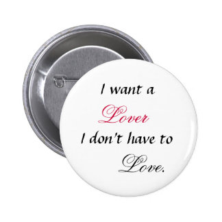 I want a lover I don't have to Love Button