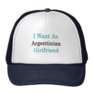 I Want An Argentinian Girlfriend Trucker Hat