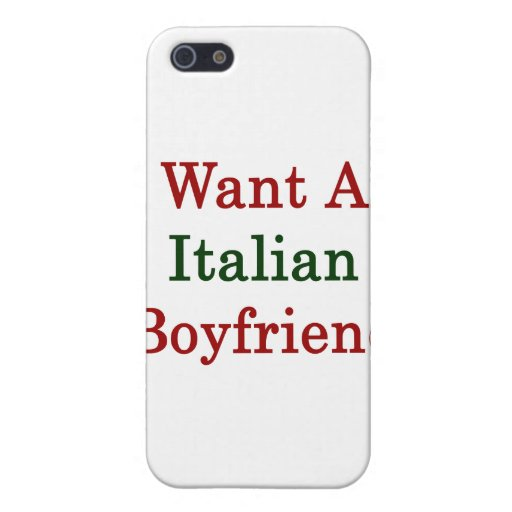 I Want An Italian Boyfriend Cover For iPhone 5