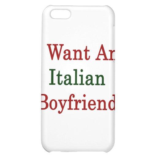 I Want An Italian Boyfriend iPhone 5C Covers