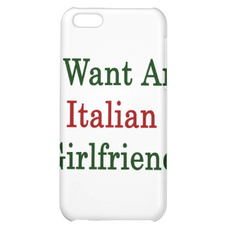 I Want An Italian Girlfriend Cover For iPhone 5C