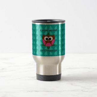 I want an owl for christmas mug