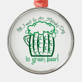 I Want Beer Silver-Colored Round Ornament