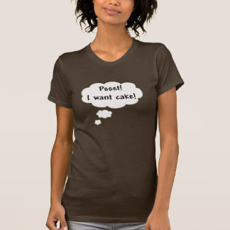 I Want Cake T-Shirt
