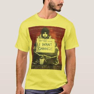 I Want Change T-Shirt