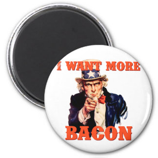 I want more bacon magnet