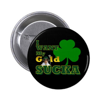 I Want My Gold Buttons