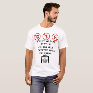 I Want No Part In Your Mass Delusion Men's Tee