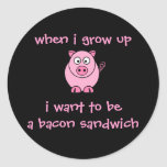 I Want to be...A Bacon Sandwich Round Stickers