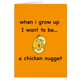 I want to be...a Chicken Nugget! Card