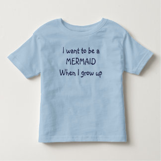 """I want to be a MERMAID""  shirt"