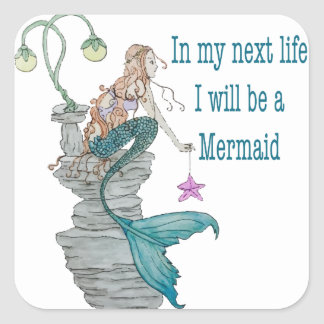 I want to be a Mermaid Square Sticker