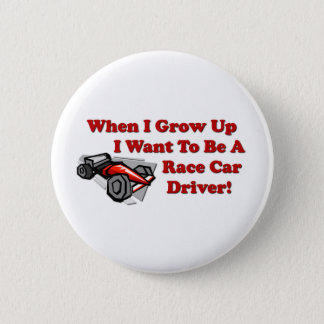 I Want to be A Race Car Driver 6 Cm Round Badge