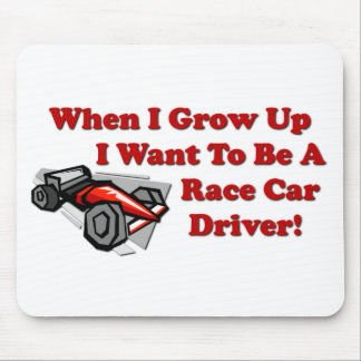 I Want to be A Race Car Driver Mouse Pad