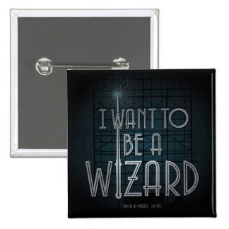 I Want To Be A Wizard 15 Cm Square Badge