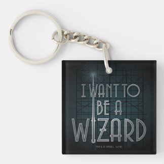 I Want To Be A Wizard Double-Sided Square Acrylic Key Ring