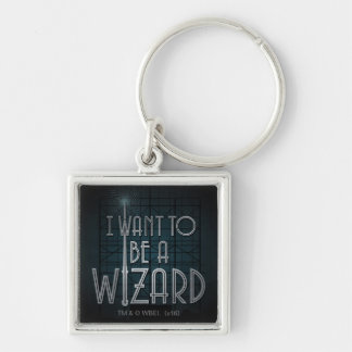 I Want To Be A Wizard Key Ring