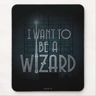 I Want To Be A Wizard Mouse Pad