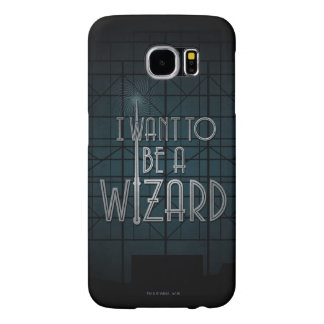I Want To Be A Wizard Samsung Galaxy S6 Cases