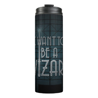 I Want To Be A Wizard Thermal Tumbler