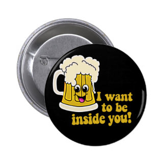 I Want To Be Inside You Button