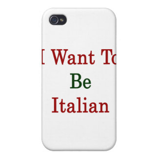 I Want To Be Italian iPhone 4 Cover