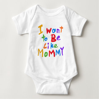I Want to be Like Mommy Baby Bodysuit