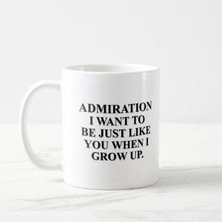 I want to be like you when I grow up Basic White Mug