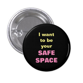 I want to be your SAFE SPACE 3 Cm Round Badge