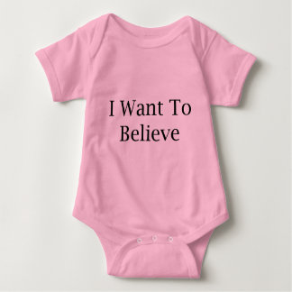 I Want To Believe Baby Bodysuit