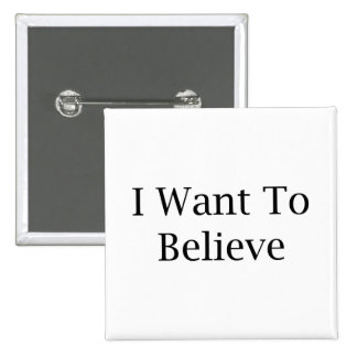 I Want To Believe Pins
