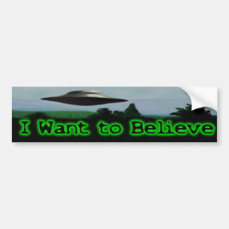I want to believe bumper stickers