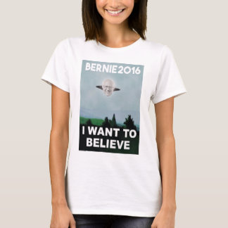 I Want to Believe in Bernie T-Shirt