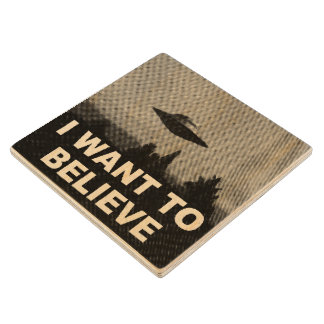 I WANT TO BELIEVE MAPLE WOOD COASTER