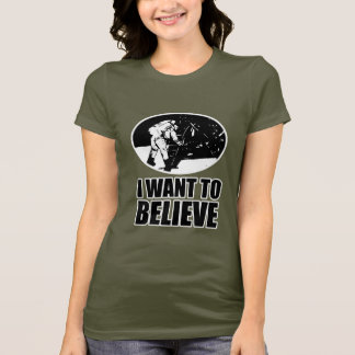 I want to believe - moon landing T-Shirt