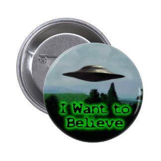 I want to believe pinback buttons