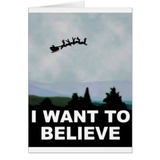 I Want To Believe Santa Greeting Cards
