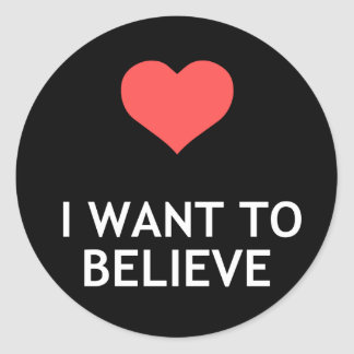 I Want to Believe Round Sticker