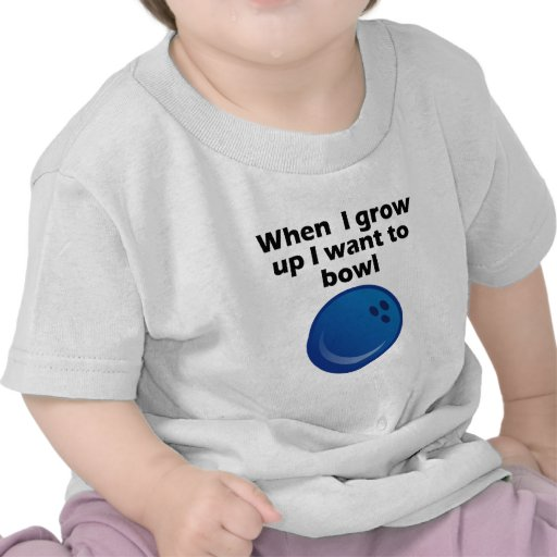 I Want To Bowl Tee Shirts