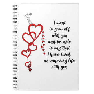 I want to grow old with you notebook