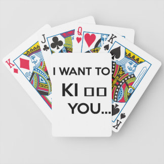 I WANT TO KI_ _ YOU BICYCLE PLAYING CARDS