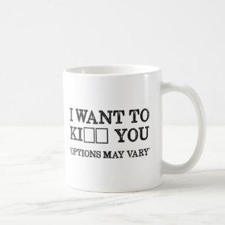 I WANT TO KI_ _ YOU COFFEE MUG