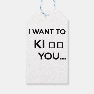 I WANT TO KI_ _ YOU GIFT TAGS