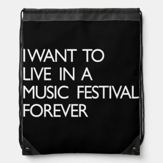 I Want to Live in a Music Festival Forever Drawstring Bag