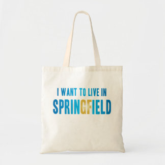 I Want To Live In Springlfield Bag Small