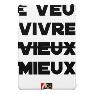 I WANT TO LIVE VIEUX/MIEUX - Word games - Francoi iPad Mini Cover