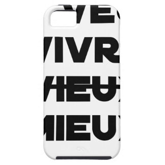 I WANT TO LIVE VIEUX/MIEUX - Word games - Francoi Tough iPhone 5 Case