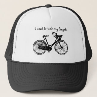 """""""I want to ride my Bicycle"""" Inspirational Quote Trucker Hat"""